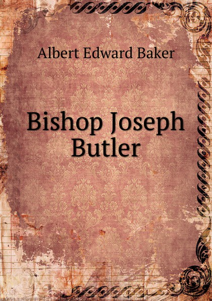Albert Edward Baker Bishop Joseph Butler