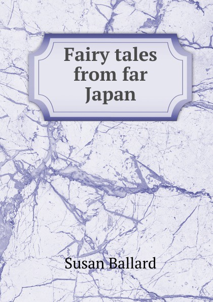 Susan Ballard Fairy tales from far Japan