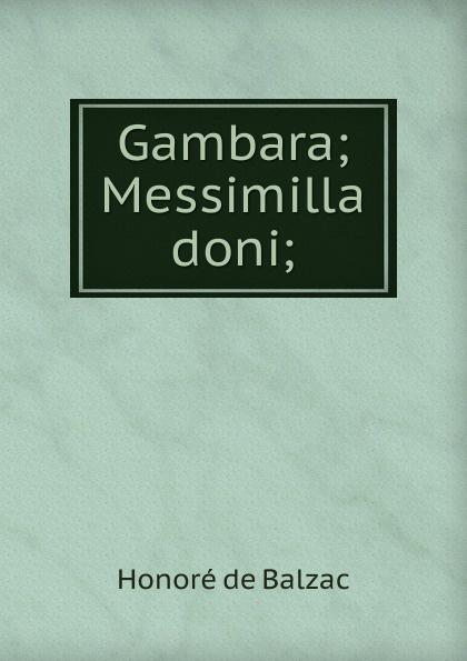 цена на Honoré de Balzac Gambara; Messimilla doni;