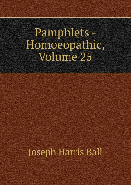 Pamphlets - Homoeopathic, Volume 25