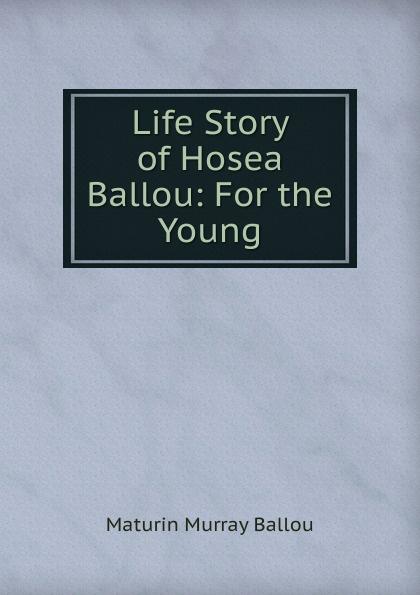 Maturin Murray Ballou Life Story of Hosea Ballou: For the Young стоимость