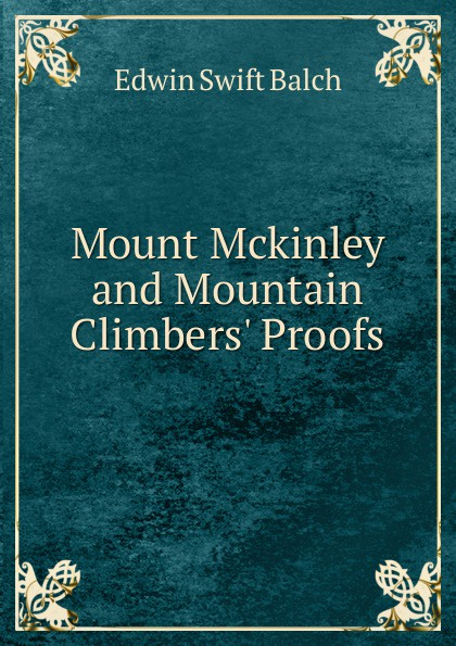 Mount Mckinley and Mountain Climbers. Proofs