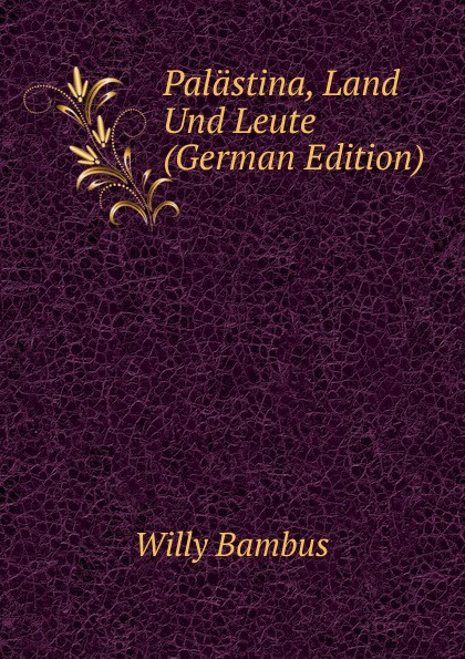 лучшая цена Willy Bambus Palastina, Land Und Leute (German Edition)