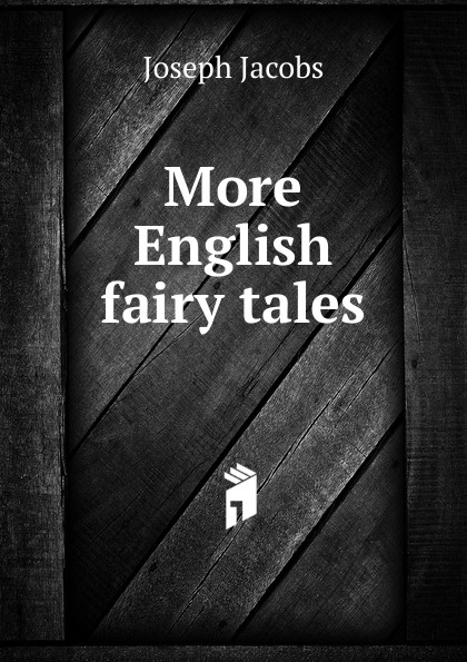 Joseph Jacobs More English fairy tales