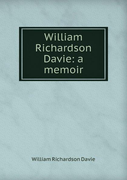 William Richardson Davie William Richardson Davie: a memoir grace davie religion in britain a persistent paradox