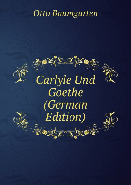 Carlyle Und Goethe (German Edition)