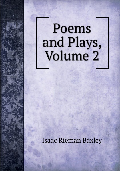 Poems and Plays, Volume 2