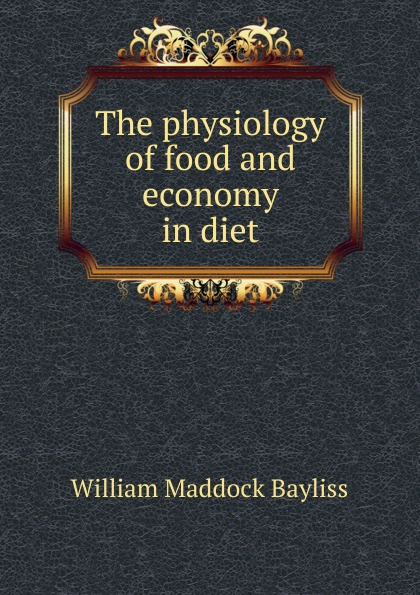 The physiology of food and economy in diet