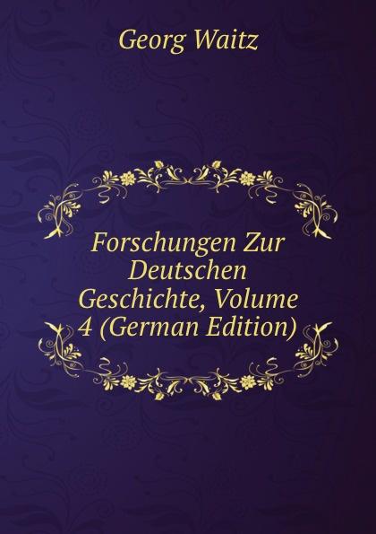 Georg Waitz Forschungen Zur Deutschen Geschichte, Volume 4 (German Edition) augustin bonnetty vestiges des principaux dogmes chretiens tires des anciens livres chinois french edition