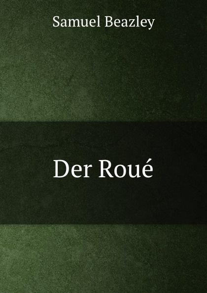 Samuel Beazley Der Roue