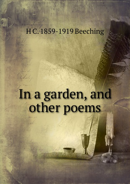 H C. 1859-1919 Beeching In a garden, and other poems