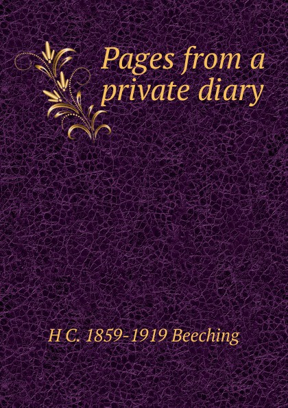 H C. 1859-1919 Beeching Pages from a private diary