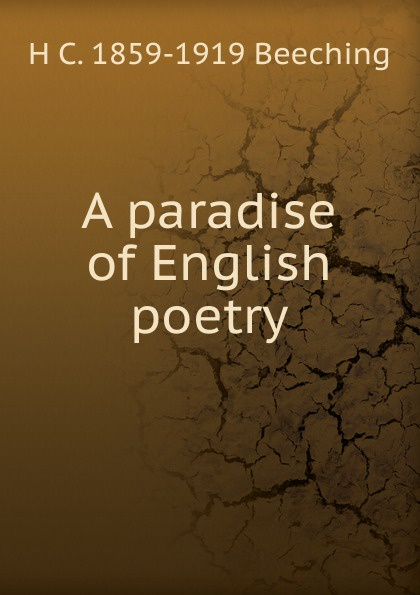 H C. 1859-1919 Beeching A paradise of English poetry