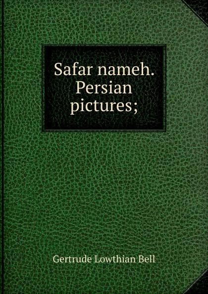 Gertrude Lowthian Bell Safar nameh. Persian pictures; ручное зубило persian