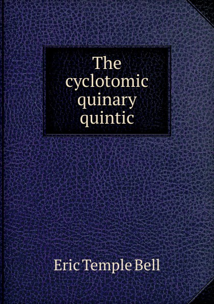 Eric Temple Bell The cyclotomic quinary quintic discrete quartic and quintic spline interpolation