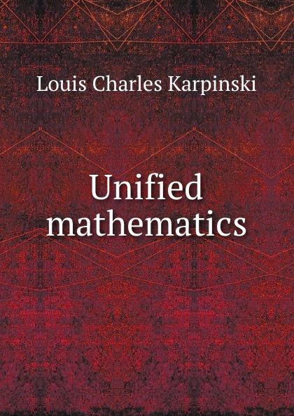 Louis Charles Karpinski Unified mathematics бижутерия karpinski
