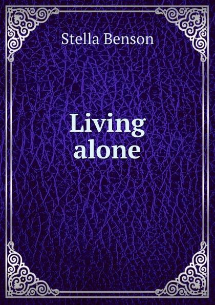 Stella Benson Living alone