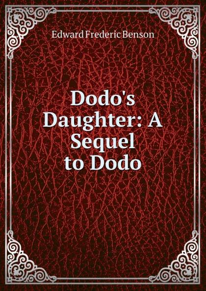 Benson E F Dodo.s Daughter: A Sequel to Dodo benson edward frederic dodo s daughter a sequel to dodo page 9