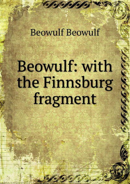 Beowulf Beowulf Beowulf: with the Finnsburg fragment beowulf cd