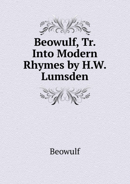 Beowulf Beowulf, Tr. Into Modern Rhymes by H.W. Lumsden beowulf cd