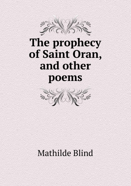 The prophecy of Saint Oran, and other poems