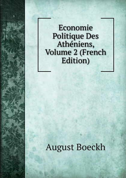 August Boeckh Economie Politique Des Atheniens, Volume 2 (French Edition) водонагреватель накопительный ariston abs pro eco inox pw 100 v 100л 2 5квт белый