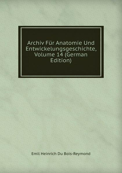 Archiv Fur Anatomie Und Entwickelungsgeschichte, Volume 14 (German Edition)