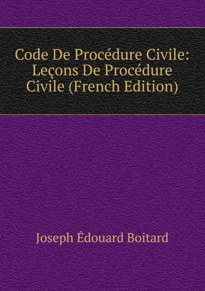 где купить Joseph Édouard Boitard Code De Procedure Civile: Lecons De Procedure Civile (French Edition) по лучшей цене