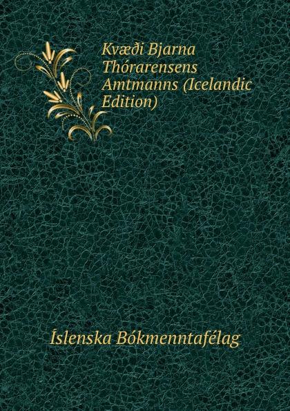 Íslenska bókmenntafélag Kvae.i Bjarna Thorarensens Amtmanns (Icelandic Edition) íslenska bókmenntafélag skirnir ny ti indi hins islenzka bokmentafelags volume 78