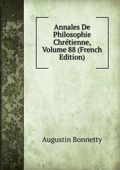 Annales De Philosophie Chretienne, Volume 88 (French Edition)