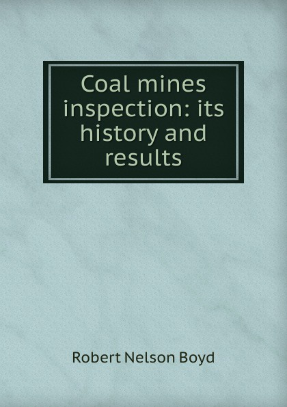 Robert Nelson Boyd Coal mines inspection: its history and results