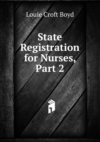 Louie Croft Boyd State Registration for Nurses, Part 2
