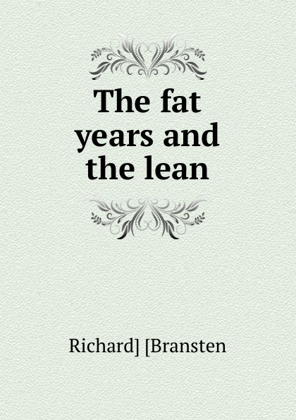 The fat years and the lean