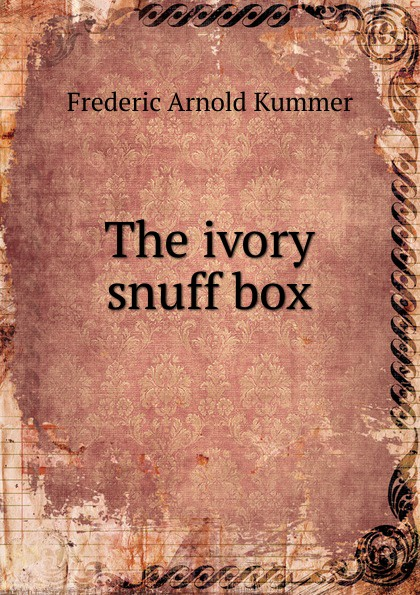 Kummer Frederic Arnold The ivory snuff box kummer frederic arnold the green god