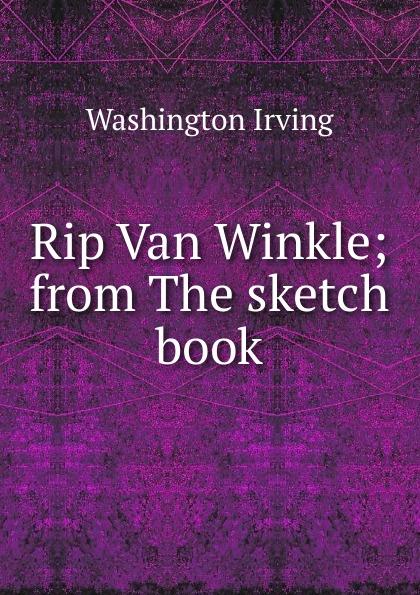 Rip Van Winkle; from The sketch book