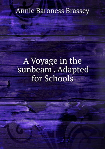 лучшая цена Annie Baroness Brassey A Voyage in the .sunbeam.. Adapted for Schools