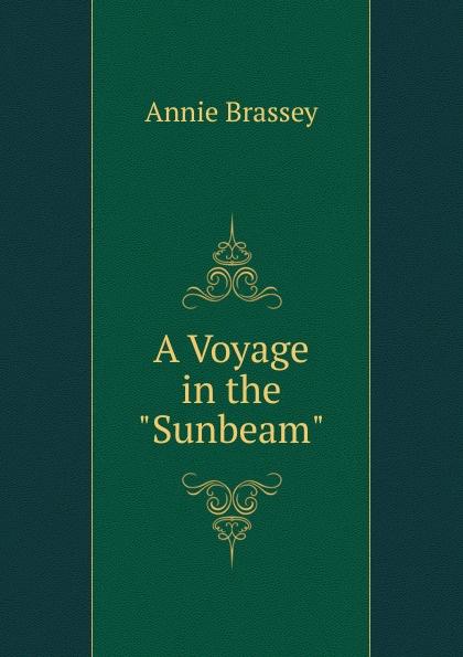 лучшая цена Annie Brassey A Voyage in the