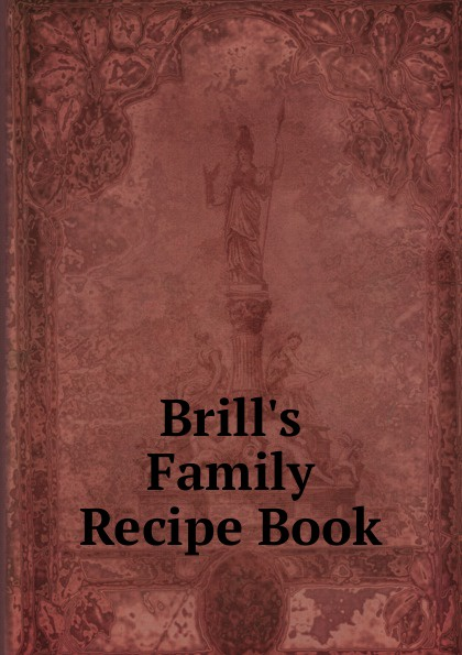 Brill.s Family Recipe Book