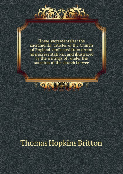 Фото - Thomas Hopkins Britton Horae sacramentales: the sacramental articles of the Church of England vindicated from recent misrepresentations, and illustrated by the writings of . under the sanction of the church betwee gel pads under the distal part of the foot gess soft step gel pads foot insoles comfortable shoes gessmarket