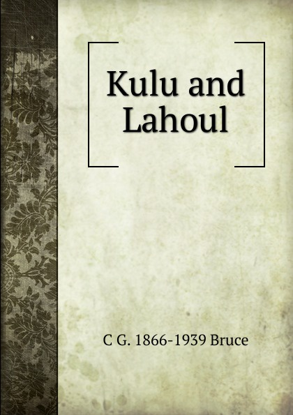 C G. 1866-1939 Bruce Kulu and Lahoul
