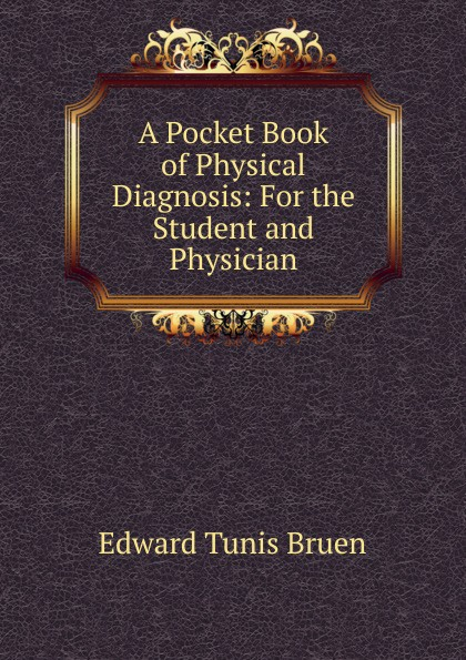 A Pocket Book of Physical Diagnosis: For the Student and Physician