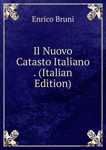Enrico Bruni Il Nuovo Catasto Italiano . (Italian Edition)