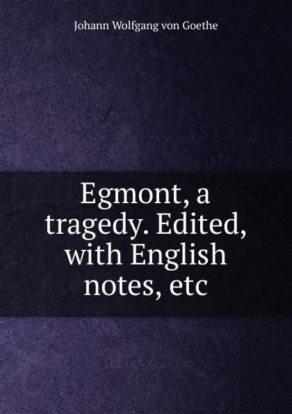 И. В. Гёте Egmont, a tragedy. Edited, with English notes, etc. egmont toys магнитная игра пиратский корабль egmont toys