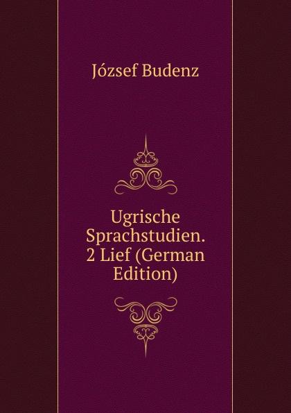 József Budenz Ugrische Sprachstudien. 2 Lief (German Edition) józsef budenz ugrische sprachstudien 2 lief german edition