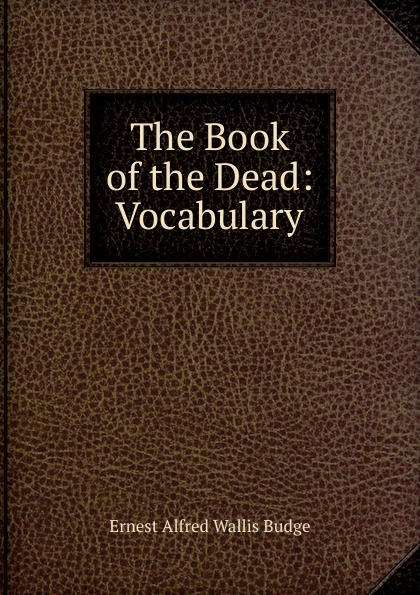 цены E. A. Wallis Budge The Book of the Dead: Vocabulary