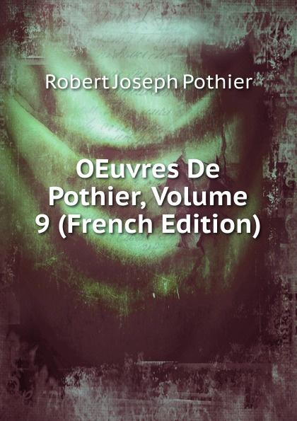 Robert Joseph Pothier OEuvres De Pothier, Volume 9 (French Edition) robert joseph pothier oeuvres t 3