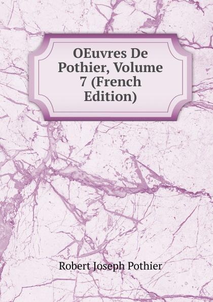 Robert Joseph Pothier OEuvres De Pothier, Volume 7 (French Edition) robert joseph pothier oeuvres t 8