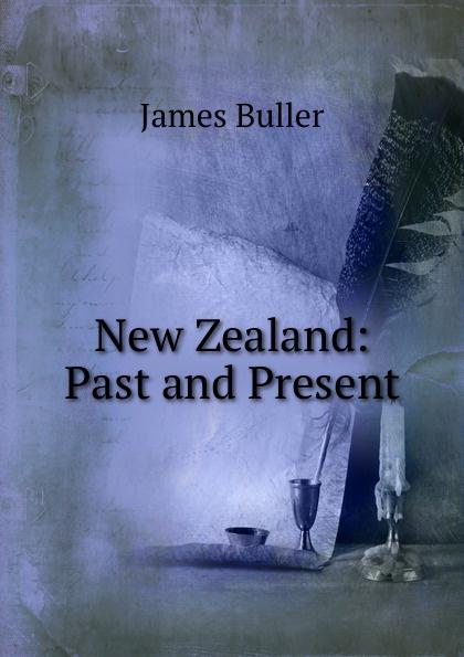 James Buller New Zealand: Past and Present buller