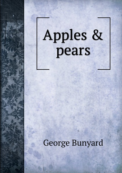 George Bunyard Apples . pears
