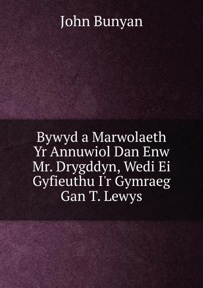 John Bunyan Bywyd a Marwolaeth Yr Annuwiol Dan Enw Mr. Drygddyn, Wedi Ei Gyfieuthu I.r Gymraeg Gan T. Lewys john jewel diffyniad ffydd eglwys loegr wedi ei gyfieithu drwy waith m kyffin hefyd